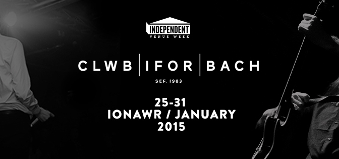 Independent Venue Week – Cardiff, 25 – 31 January 2015