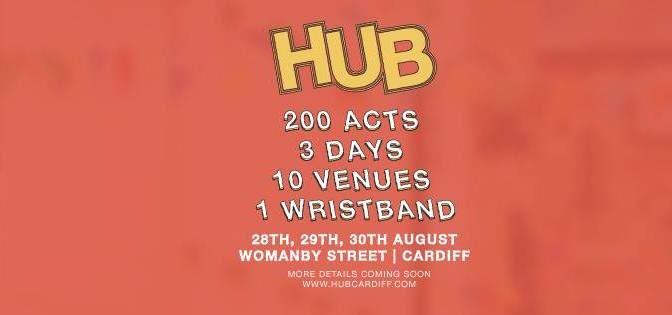 HUB Festival 2015 – Cardiff's August Bank holiday live music blow out!