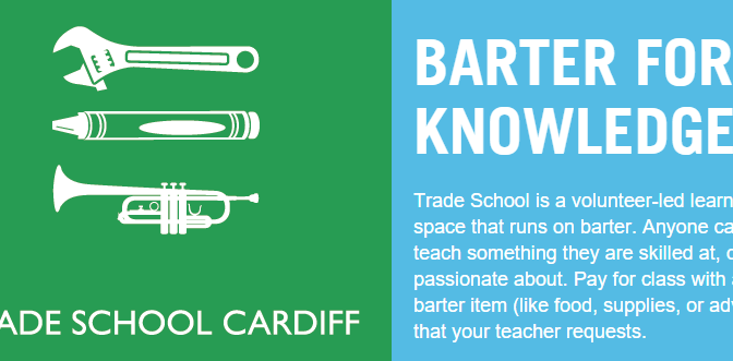 Trade School Cardiff is back! Barter for knowledge…