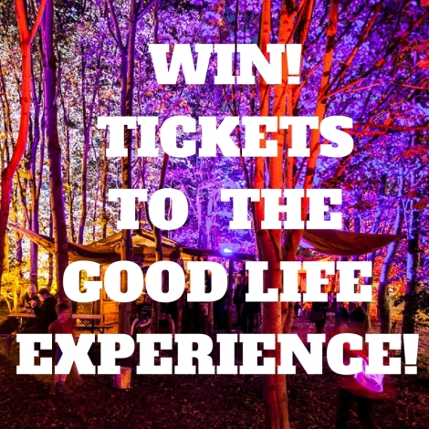 WIN! TICKETS TO THE GOOD LIFE