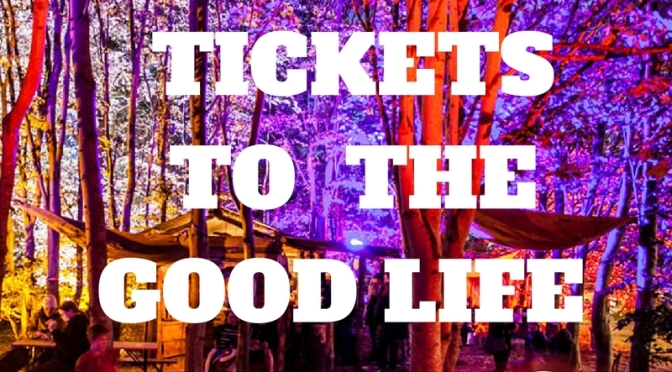 WIN! Tickets with camping to The Good Life Experience Festival!