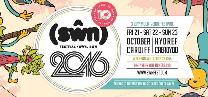 Swn Festival 2016 – tenth anniversary! Line up and tickets info
