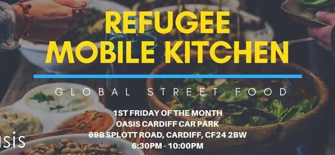The Refugee Mobile Kitchen pop up at Oasis Cardiff – Friday 2 November 2018