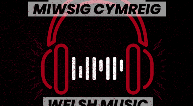 Introducing – the Welsh Music Podcast!