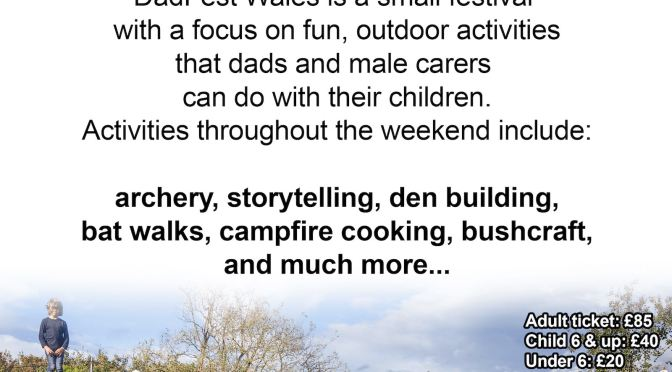 introducing Fatherfest – the UK's ONLY Festival of Fatherhood, september 2021 in Merthyr mawr